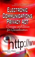 Electronic Communications Privacy ACT : Overview and Issues for Consideration