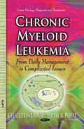 Chronic Myeloid Leukemia : From Daily Management to Complicated Issues