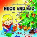 Adventures of Huck and Raz : Huck's First Christmas