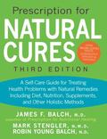 Prescriptions for Natural Cures : A Self-Care Guide for Treating Health Problems with Natura...