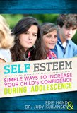 Self Esteem : Simple Ways to Increase Your Child's Confidence During Adolescence