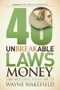 40 Unbreakable Laws for Money : Laws for Business, Success and Life