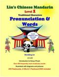 Lin's Chinese Mandarin-Leverl 1-Pronunciation and Words-Traditional Characters : Level 1-Pro...