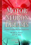 Motor Neuron Diseases : Causes, Classification and Treatments
