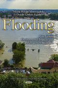 Flooding : Risk Factors, Environmental Impacts and Management Strategies