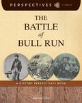 Battle of Bull Run : A History Perspectives Book