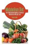 Metabolism Diet: Best Metabolism Foods to Encourage Metabolism Weight Loss