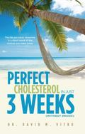 Perfect Cholesterol in Just Three Weeks (without Drugs!)