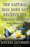 Natural Man Does Not Receive the Things of God