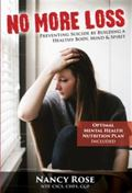 No More Loss : Preventing Suicide by Building a Healthy Body, Mind, and Spirit