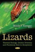 Lizards : Thermal Ecology, Genetic Diversity, and Functional Role in Ecosystems