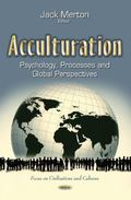 Acculturation : Psychology, Processes and Global Perspectives