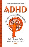 ADHD: Variability Between Mind and Body (Psychiatry - Theory, Applications and Treatments)