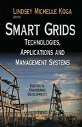 Smart Grids : Technologies, Applications, and Management Systems