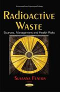 Radioactive Waste : Sources, Management and Health Risks