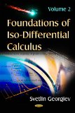 Foundations of ISO-Differential Calculus (Mathematics Research Developments)