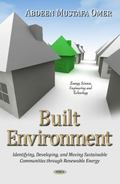 Built Environment : Identifying, Developing and Moving Sustainable Communities Through Renew...