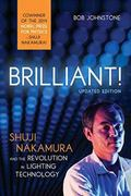 Brilliant! : Shuji Nakamura and the Revolution in Lighting Technology (Updated Edition)
