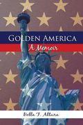 Golden America - a Memoir