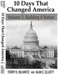 10 Days That Changed America Volume 2 : Building a Nation