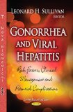 Gonorrhea and Viral Hepatitis : Risk Factors, Clinical Management and Potential Complications