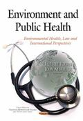 Environment and Public Health : Environmental Health, Law and International Perspectives