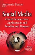Social Media : Global Perspectives, Applications and Benefits and Dangers