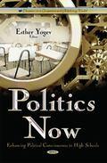 Politics Now : Enhancing Political Consciousness in High Schools