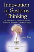 Innovation in Systems Thinking : The Application of Dialectical Network Thinking in Resolvin...