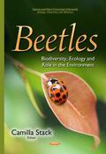 Beetles : Biodiversity, Ecology and Role in the Environment