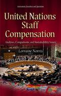 United Nations Staff Compensation : Analyses, Comparisons and Sustainability Issues
