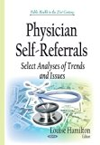 Physician Self-Referrals : Select Analyses of Trends and Issues
