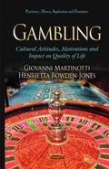 Gambling : Cultural Attitudes, Motivations and Impact on Quality of Life