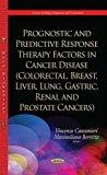 Prognostic and Predictive Response Therapy Factors in Cancer Disease (Colorectal, Breast, Li...
