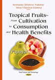 Tropical Fruits from Cultivation to Consumption and Health Benefits : Papaya