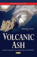 Volcanic Ash : Chemical Composition, Environmental Impact, and Health Risks