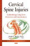 Cervical Spine Injuries: Epidemiology, Long-Term Outcomes and Complications (Muscular System...