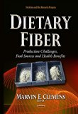Dietary Fiber : Production Challenges, Food Sources and Health Benefits