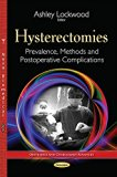 Hysterectomies : Prevalence, Methods and Postoperative Complications