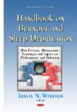 Handbook on Burnout and Sleep Deprivation: Risk Factors, Management Strategies and Impact on...
