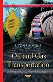 Oil and Gas Transportation: Pipeline and Rail Infrastructure Issues (Transportation Issues, ...