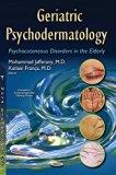Geriatric Psychodermatology: Psychocutaneous Disorders in the Elderly (Geriatrics, Gerontolo...