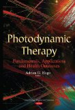 Photodynamic Therapy: Fundamentals, Applications and Health Outcomes (Cancer Etiology, Diagn...