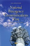 National Emergency Communications Plan: Components and Challenges (Defense, Security and Str...