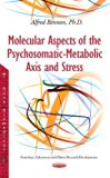 Molecular Aspects of the Psychosomatic-Metabolic Axis and Stress