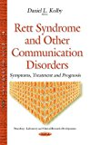Rett Syndrome and Other Communication Disorders: Symptoms, Treatment and Prognosis (Neurolog...