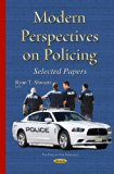 Modern Perspectives on Policing: Selected Papers