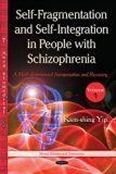 Self-Fragmentation and Self-Integration in People With Schizophrenia: A Multi-Dimensional In...