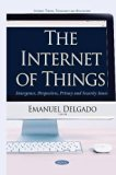 The Internet of Things: Emergence, Perspectives, Privacy and Security Issues (Internet Theor...