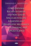 Computational Recipes of Linear and Non-linear Singular Integral Equations and Relativistic ...